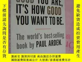 二手書博民逛書店It s罕見Not How Good You Are, Its
