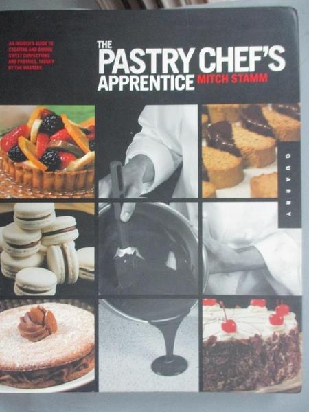 【書寶二手書T1/餐飲_XEG】The Pastry Chef s Apprentice: An Insider…