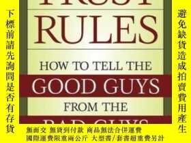 二手書博民逛書店Trust罕見Rules: How To Tell The Good Guys From The Bad Guys