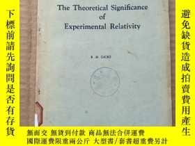 二手書博民逛書店the罕見theoretical significance of experimental relativity(