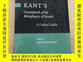 二手書博民逛書店Kant s罕見Groundwork of the Metaphysics of Morals: A critic