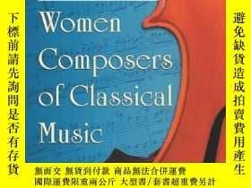 二手書博民逛書店Women罕見Composers Of Classical Music-古典音樂女作曲家Y436638 Mar