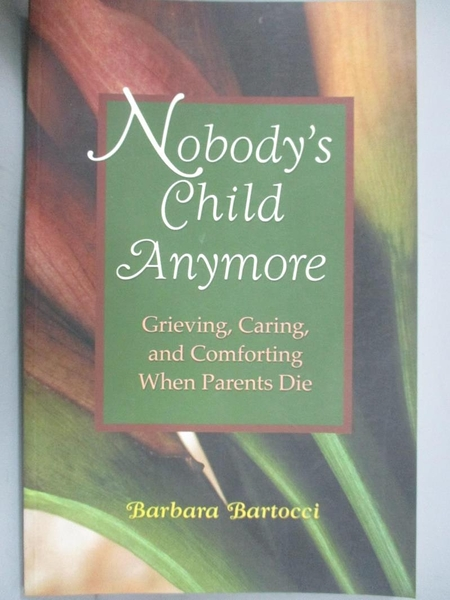【書寶二手書T1/原文書_KOW】Nobody's Child Anymore: Grieving, Caring…
