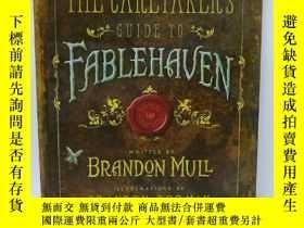 二手書博民逛書店THE罕見CARETAKER S GUIDE TO FABLEHAVENY22565 不祥 不祥 ISBN:9