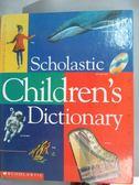 【書寶二手書T7/字典_ZJF】Scholastic Chldren s Dictionary_Scholastic