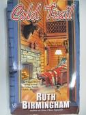 【書寶二手書T1/原文小說_AHP】Cold Trail_Ruth Birmingham