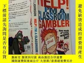 二手書博民逛書店HELP!I M罕見A CLASSROOM GAMBLER:救命啊!我是個課堂賭徒Y200392