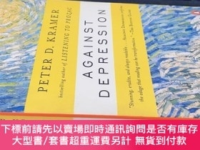二手書博民逛書店Against罕見Depression (原版外文書)Y20113 Peter D. Kramer Pengu