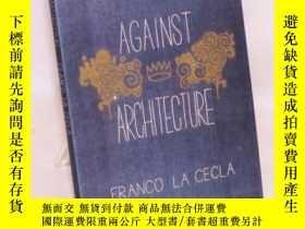 二手書博民逛書店Against罕見ArchitectureY346464 La