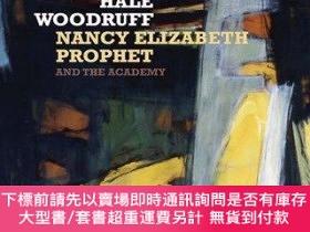 二手書博民逛書店Hale罕見Woodruff, Nancy Elizabeth Prophet, And The Academy奇