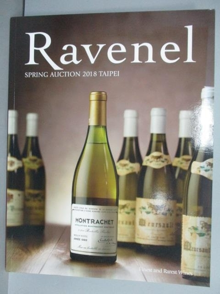 【書寶二手書T7/收藏_FJ1】Ravenel Spring Auction 2018 Taipei Finest and Rarest Wines_2018/6/1