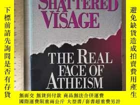 二手書博民逛書店A罕見shattered visage the real face of atheism history of r