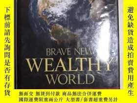 二手書博民逛書店BRAVE罕見NEW WEALTHY WORLD....勇敢的新