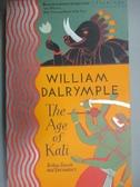 【書寶二手書T7/原文小說_NMA】The Age of Kali_William Dalrymple