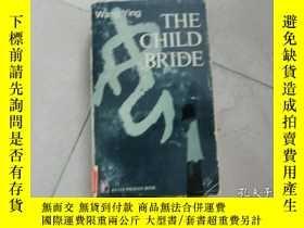 二手書博民逛書店外文書【THE罕見CHILD BRIDE】詳細見圖Y163703