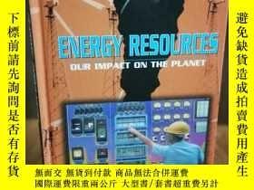 二手書博民逛書店Energy罕見Resources: Our Impact on