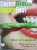 【書寶二手書T9/餐飲_WDT】Superfoods Super Fast_Michael van Straten, B