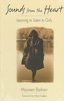 二手書博民逛書店 《Sounds from the Heart: Learning to Listen to Girls》 R2Y ISBN:0435088432│Boynton/Cook