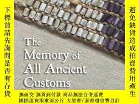 二手書博民逛書店The罕見Memory Of All Ancient Customs-所有古老習俗的記憶Y436638 Tom