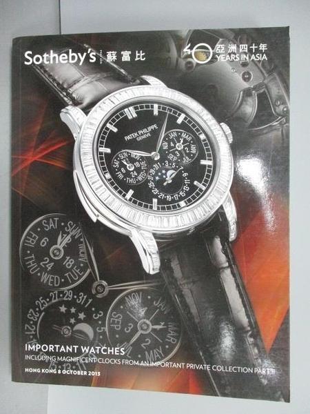 【書寶二手書T3/收藏_PCK】Sotheby s_Important Watches_2013/10/8