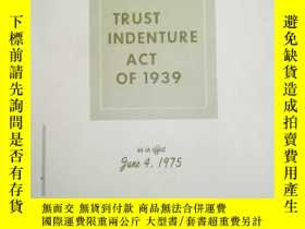 二手書博民逛書店TRUST罕見INDENTURE ACT OF 1939.Y17