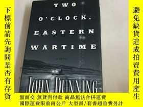 二手書博民逛書店Two罕見OClock, Eastern Wartime: A Novel by Dunning, John)精裝
