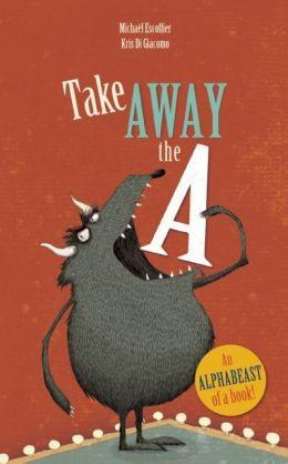 【麥克書店】TAKE AWAY THE A  /英文繪本 《主題: 字母.幽默》