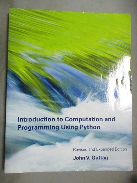 【書寶二手書T5/電腦_QXK】Introduction to Computation and Programming Using Python_Guttag, John V.