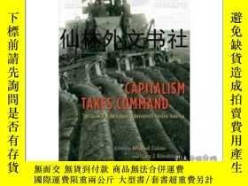 二手書博民逛書店【罕見】Capitalism Takes Command: Th