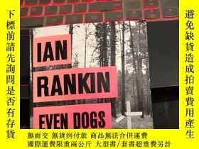 二手書博民逛書店IAN罕見RANKIN EVEN DOGS IN THE WIL