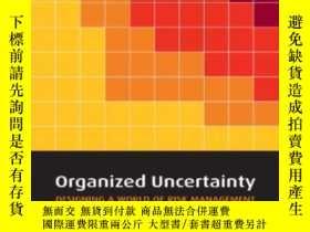 二手書博民逛書店Organized罕見Uncertainty: Designin