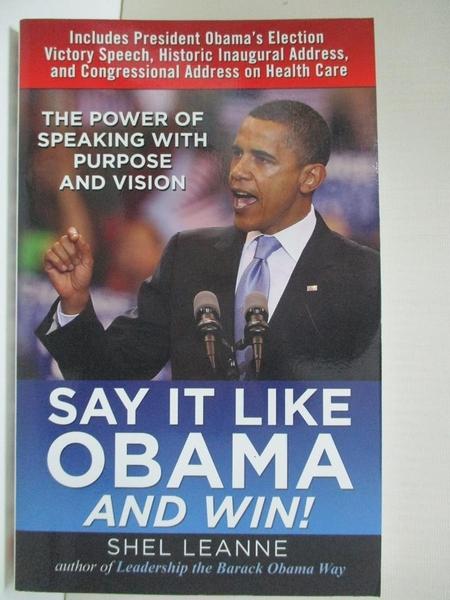 【書寶二手書T5/傳記_HX3】Say It Like Obama and Win!: The Power of …_Leanne, Shel