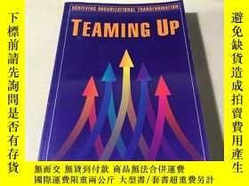 二手書博民逛書店Teaming罕見Up: Achieving Organizat