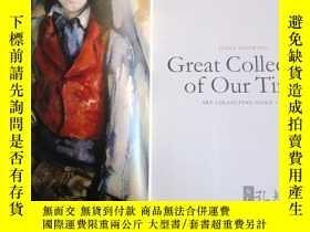 二手書博民逛書店Great罕見Collectors of our Time: Art Collecting Since 1945
