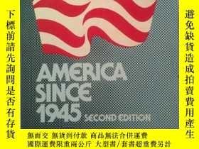 二手書博民逛書店AMERICA罕見SINCE 1945 SECOND EDITI