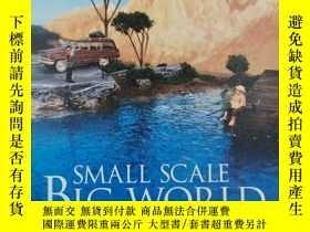 二手書博民逛書店Small罕見Scale, Big World: The Culture of Mini CraftsY191