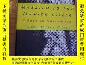 二手書博民逛書店MARRIED罕見TO THE ICEPICK KILLERY2