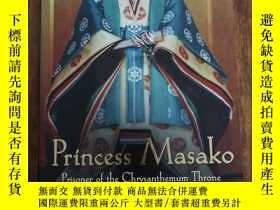 二手書博民逛書店Princess罕見Masako: Prisoner of th