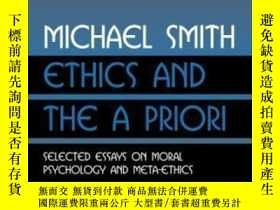 二手書博民逛書店【罕見】2004年出版 Ethics And The A Priori: Selected Essays On M