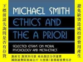 二手書博民逛書店【罕見】2004年出版 Ethics And The A Priori: Selected Essays On M