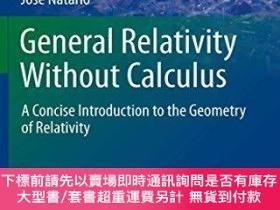 二手書博民逛書店General罕見Relativity Without CalculusY255174 Jose Natari