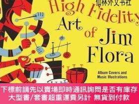 二手書博民逛書店【罕見】The High Fidelity Art Of Jim FloraY27248 Irwin Chus