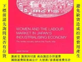 二手書博民逛書店Women罕見And The Labour Market In Japan s Industrialising E
