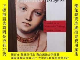 二手書博民逛書店The罕見Burgermeister s Daughter: Scandal in a Sixteenth-Cen