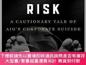 二手書博民逛書店預訂Fatal罕見Risk: A Cautionary Tale Of Aig S Corporate Suici