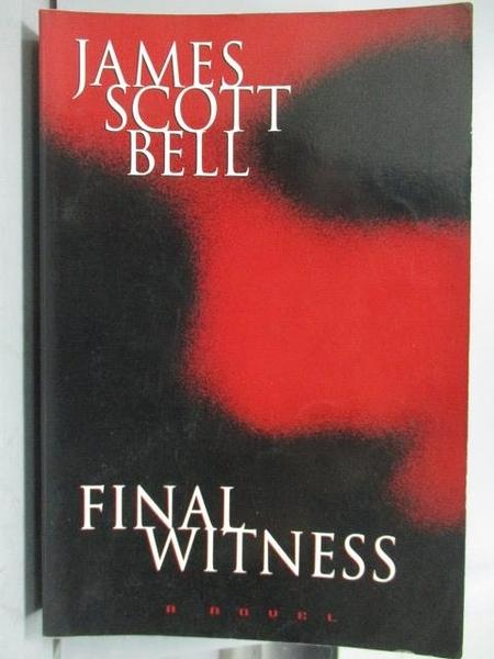 【書寶二手書T8/原文小說_QHR】Final Witness_James Scott Bell