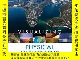 二手書博民逛書店Visualizing罕見Physical Geography, 2nd EditionY410016 Tim