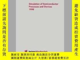 二手書博民逛書店Simulation罕見of Semiconductor Processes and Devices 1998