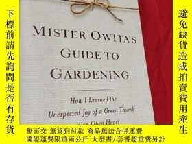 二手書博民逛書店Mister罕見Owita s Guide to Gardening: How I Learned the Une