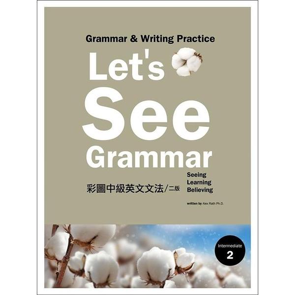 Let`s See Grammar:彩圖中級英文文法【Intermediate